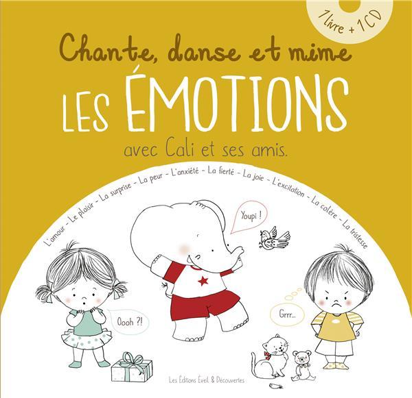 Chante, danse et mime les émotions avec Cali et ses amis | Lahaye, Laurent. Auteur