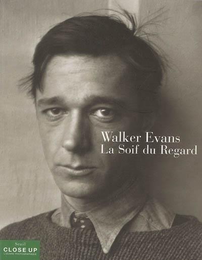 WALKER EVANS LA SOIF DU REGARD