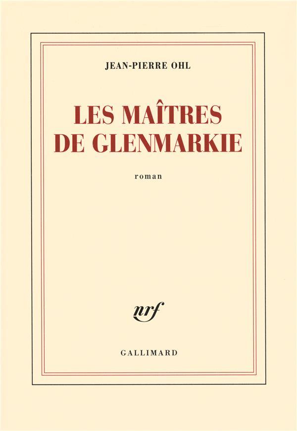 maitres de Glenmarkie (Les ) : roman | Ohl, Jean-Pierre. Auteur
