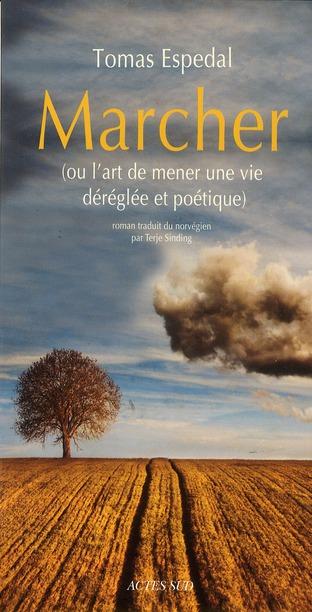 Marcher ; Ou L'Art De Mener Une Vie Dereglee Et Poetique