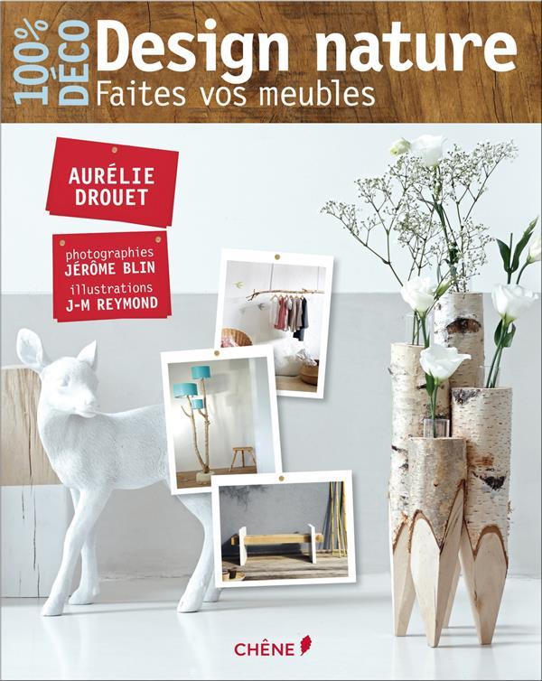 Design nature ; faites vos meubles