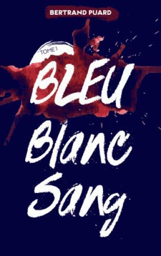La trilogie bleu blanc sang t.1 ; bleu