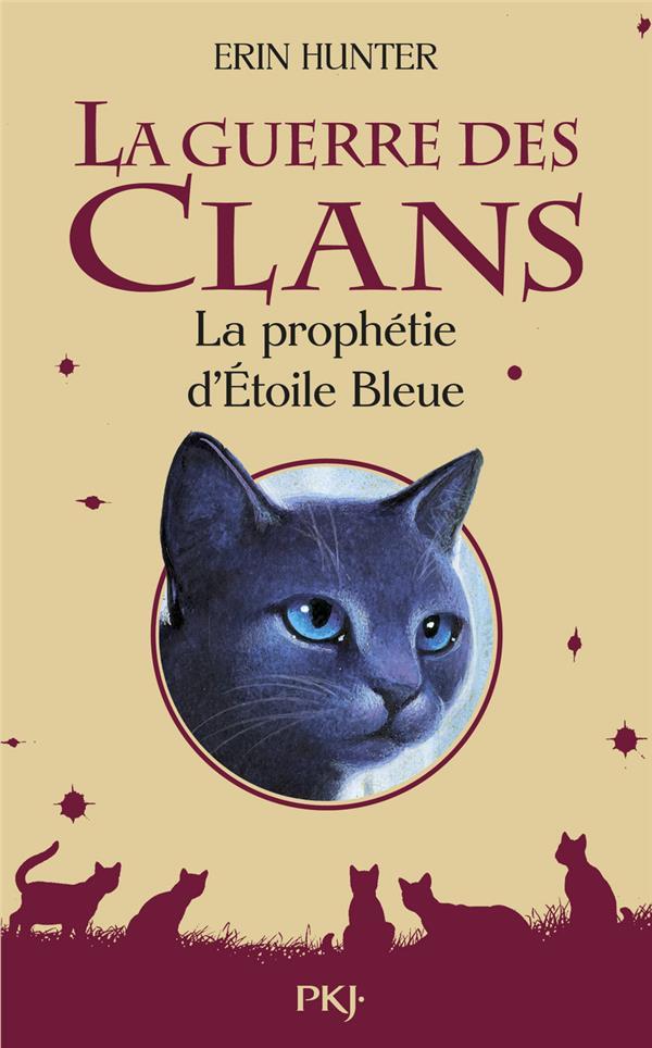 La Guerre Des Clans ; La Prophetie D'Etoile Bleue