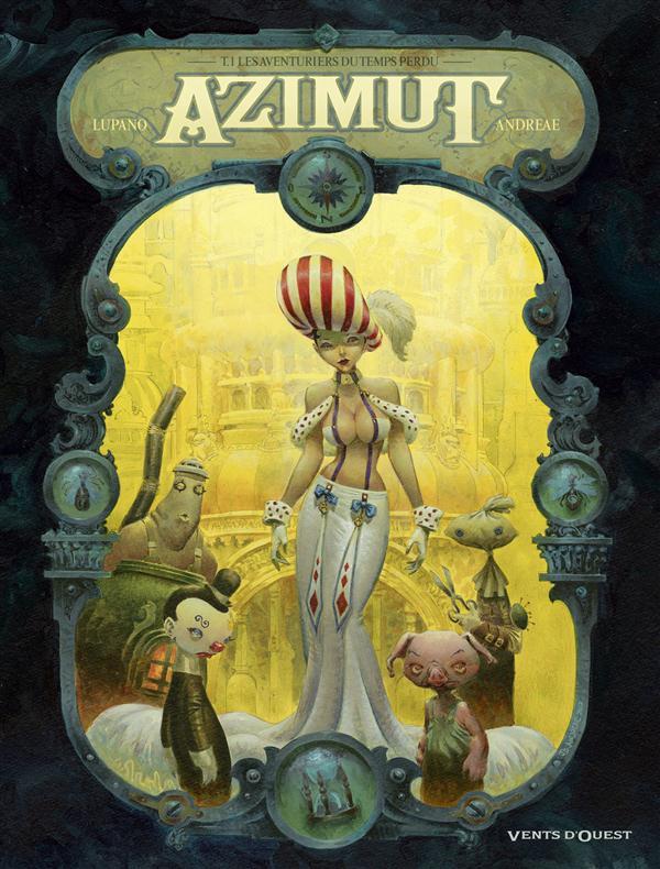 Azimut T.1 ; Les Aventuriers Du Temps Perdu