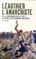 Couverture de Léauthier l'anarchiste ; de la propagande par le fait à la révolte des bagnards