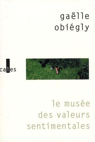 Musée des valeurs sentimentales (Le) | Obiégly, Gaëlle. Auteur