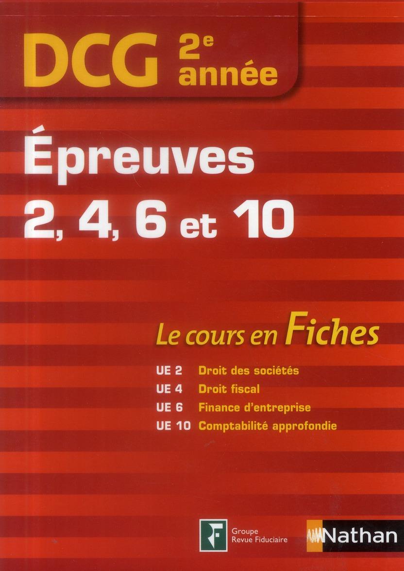 Dcg 2e Annee ; Epreuves 2, 4, 6 Et 10 ; Les Cours En Fiches (Edition 2013)