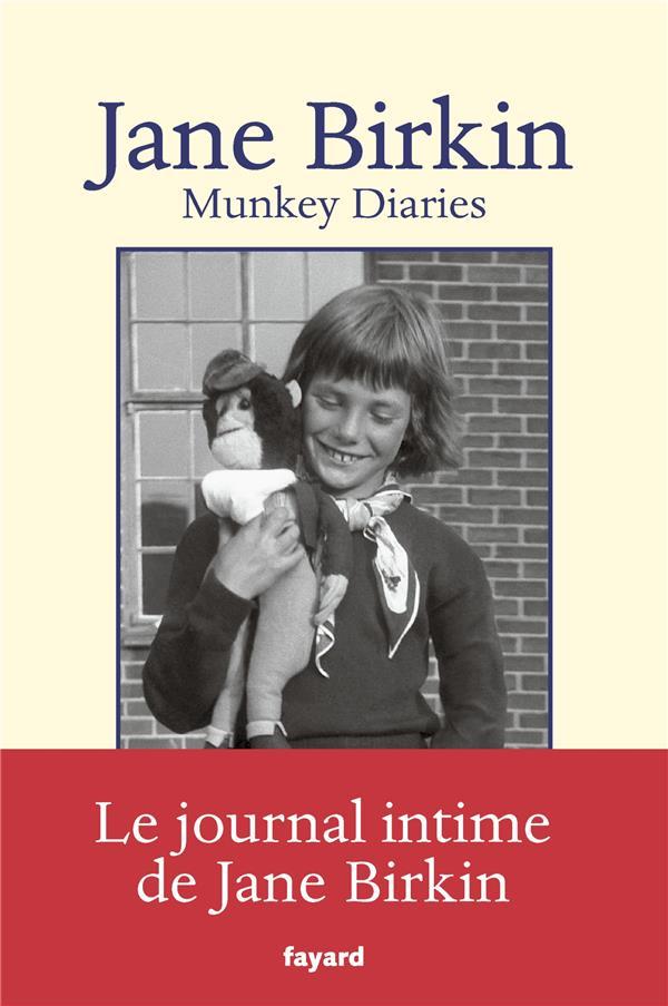 Munkey diaries : 1957-1982 | Birkin, Jane. Auteur
