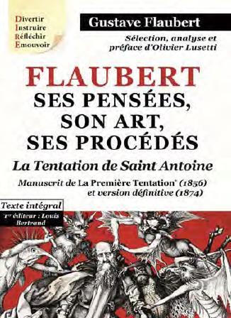 Flaubert ; ses pensées, son art, ses procédés ; la tentation de saint Antoine ; manuscrit de la première Tentation (1856) et version définitive (1874) ; texte intégral