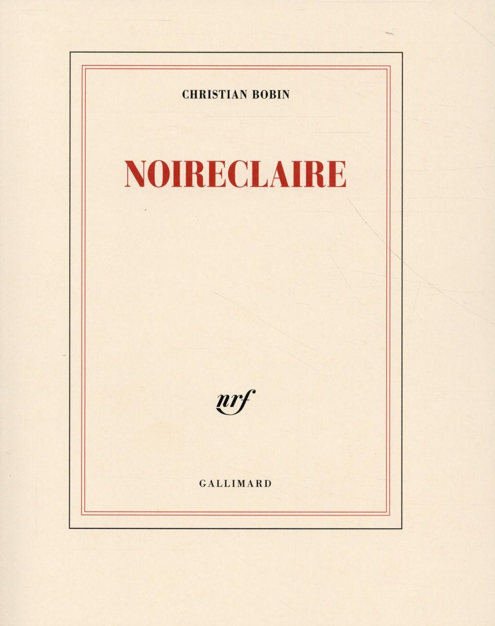 Noireclaire | Bobin, Christian (1951-....). Auteur