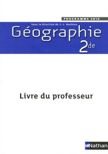 Geographie ; 2nde ; Livre Du Professeur (Edition 2010)