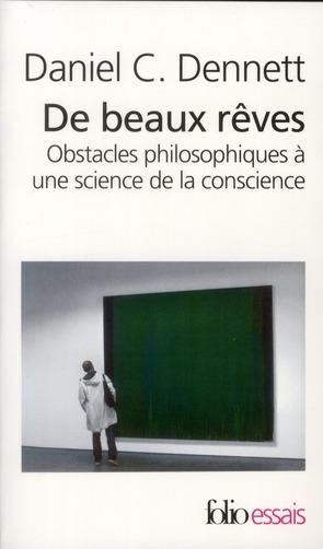 DE BEAUX REVES : OBSTACLES PHILOSOPHIQUES A UNE SCIENCE DE LA CONSCIENCE