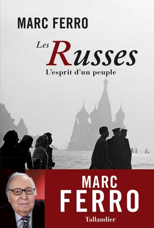 LES RUSSES, L'ESPRIT D'UN PEUPLE