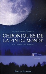chroniques de la fin du monde t.1 ; au commencement - Susan Beth Pfeffer
