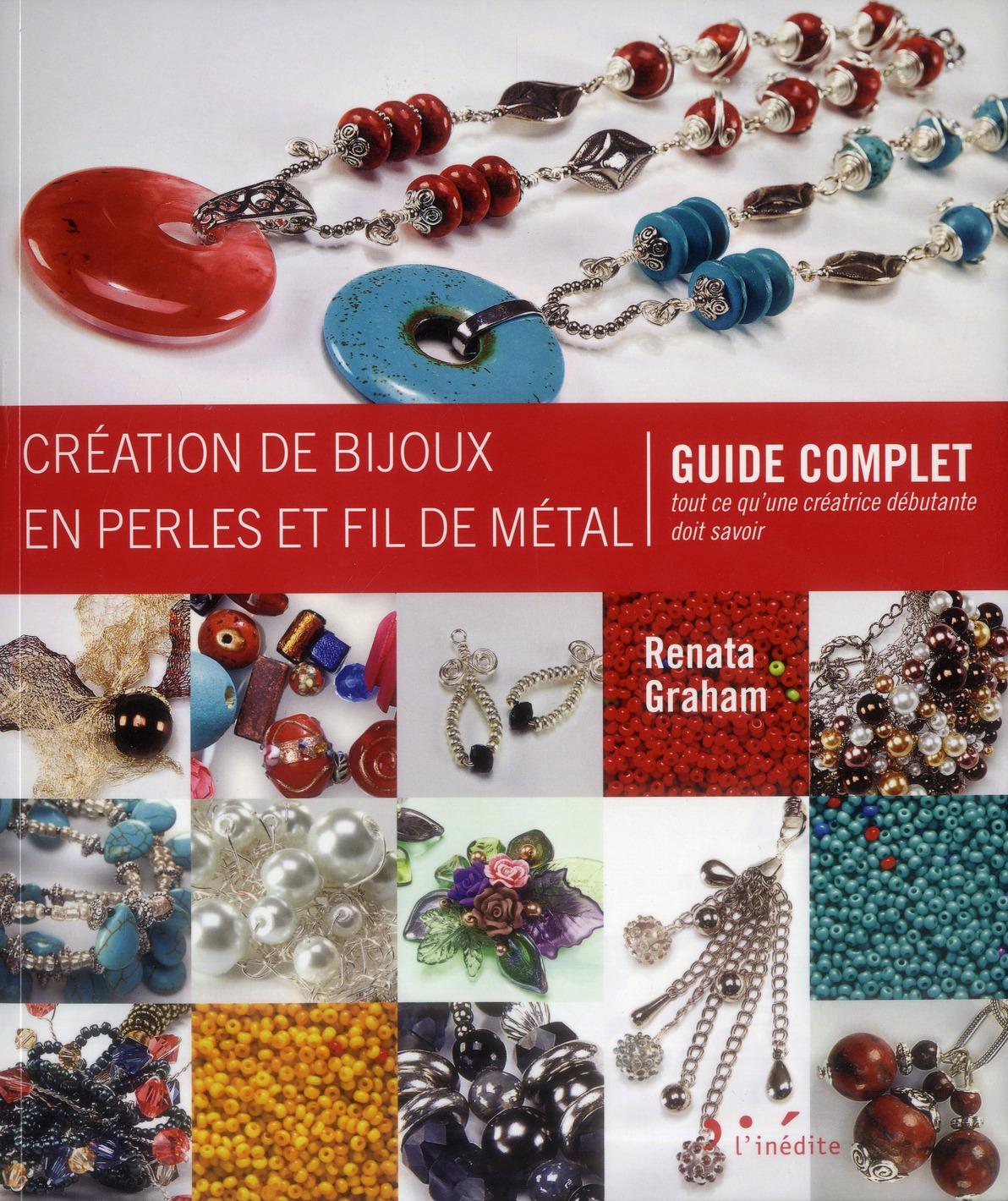 Creation De Bijoux En Perles Et Fil De Metal. Guide Complet