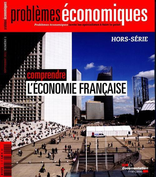 Problemes Economiques T.3048; Comprendre L'Economie Francaise