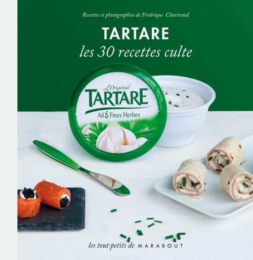 Tartare Les 30 Recettes Culte