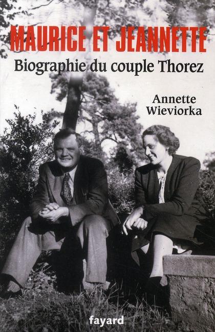 MAURICE ET JEANNETTE,BIOGRAPHIE DU COUPLE THOREZ
