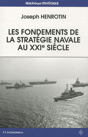 Les Fondements De La Strategie Navale Au Xxie Siecle