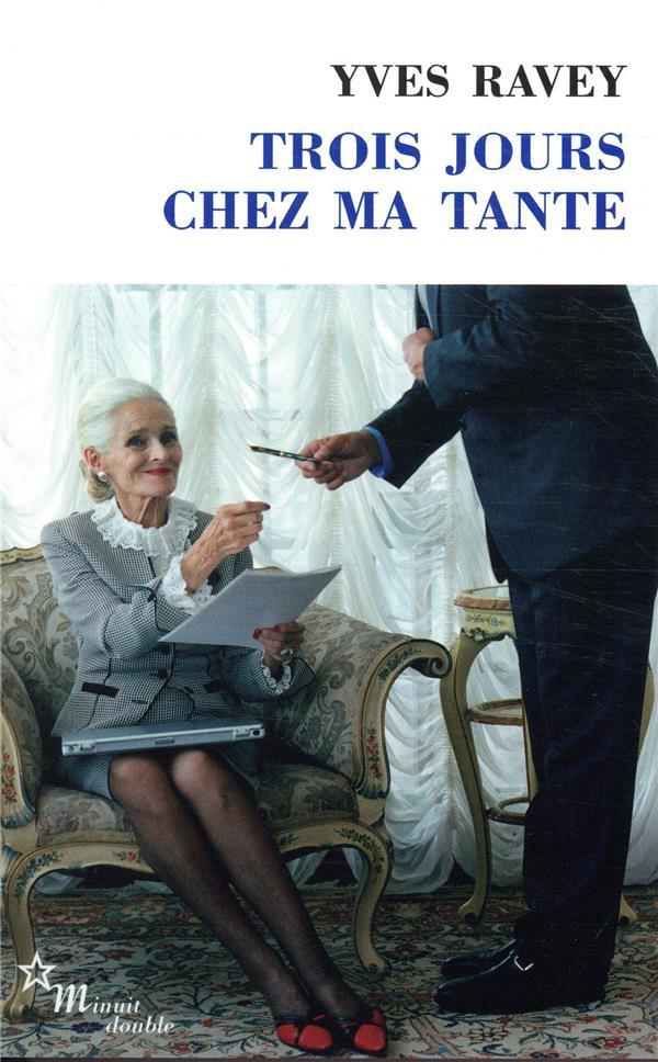 TROIS JOURS CHEZ MA TANTE