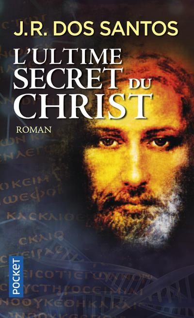 ultime secret du Christ (L') | Santos, José Rodrigues dos. Auteur
