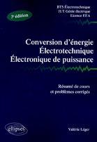 Conversion D'Energie Electrotechnique, Electronique De Puissance (2e Edition)