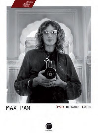 Livre Max Pam par B.Plossu (parution 25/10/2016 - 128 pages)