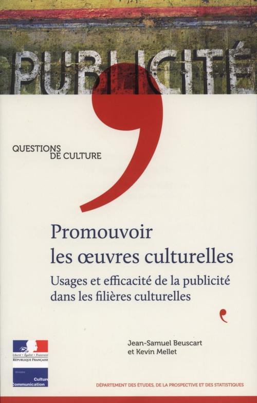 Promouvoir Les Oeuvres Culturelles ; Usages Et Efficacite De La La Publicite Dans Les Filieres