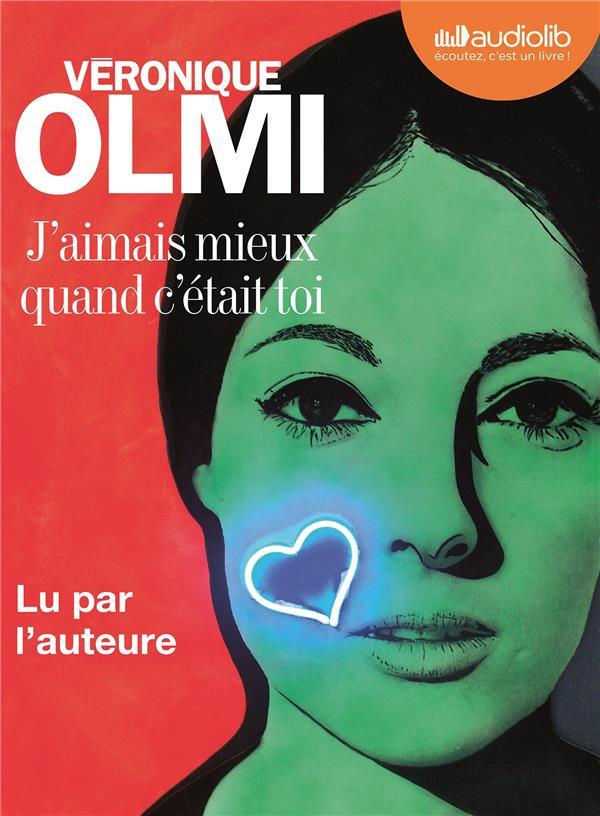 J'aimais mieux quand c'était toi / Véronique Olmi   Olmi, Véronique (1962-....)