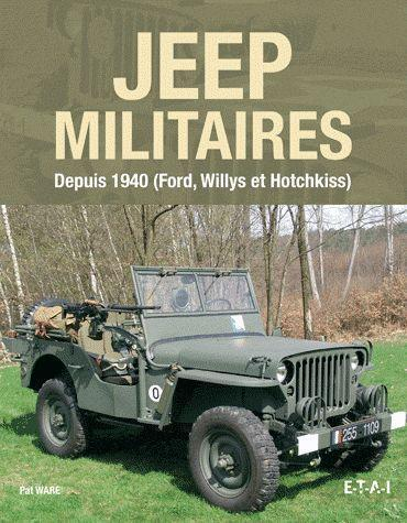 Jeep Militaires Depuis 1940, Ford, Willys, Hotchkiss