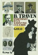 Couverture de B. traven, portrait d'un anonyme célèbre