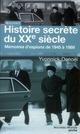HISTOIRE SECRETE DU XX SIECLE : MEMOIRES D'ESPIONS DE 1945 A 1989
