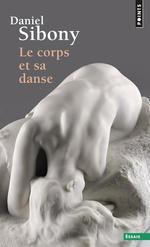 le corps et sa danse - Daniel Sibony