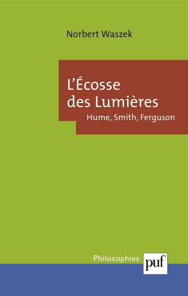 L'ECOSSE DES LUMIERES : HUME, SMITH, FERGUSON