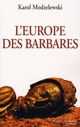 L'EUROPE DES BARBARES, VI-XIIE SIECLES