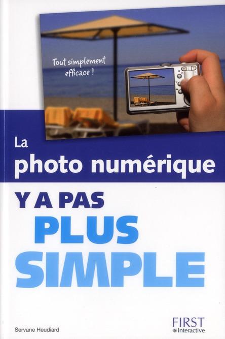 La Photo Numerique Y A Pas Plus Simple