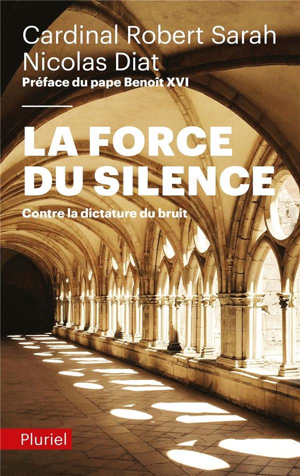 LA FORCE DU SILENCE : CONTRE LA DICTATURE DU BRUIT