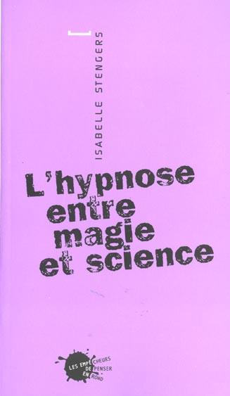 Hypnose Entre Magie Et Science (L')