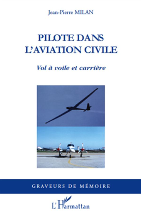 Pilote Dans L'Aviation Civile ; Vol A Voile Et Carriere