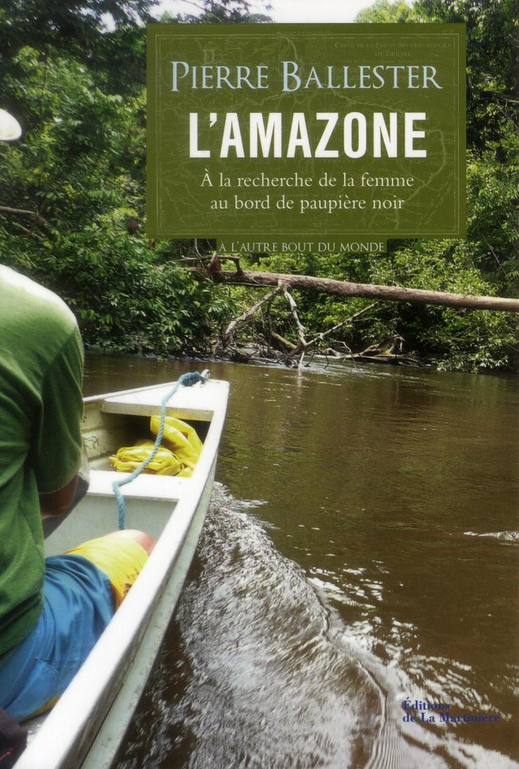 L'AMAZONE : A LA RECHERCHE DE LA FEMME AU BORD DE PAUPIERE NOIR
