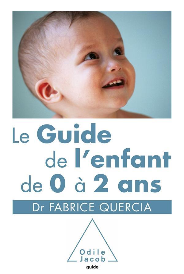 Le Guide De L'Enfant De 0 A 2 Ans