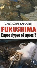 Couverture de Fukushima, l'apocalypse et après ?
