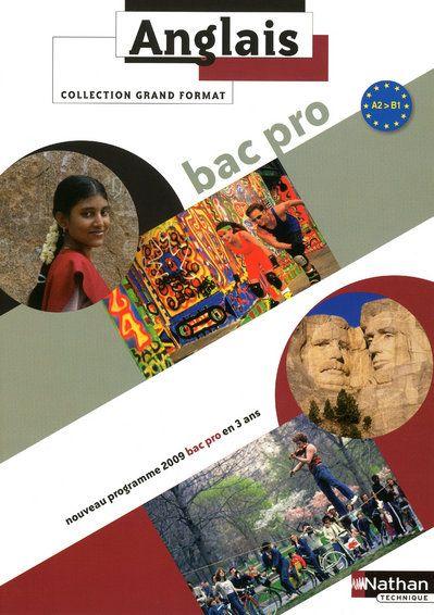 Anglais ; Niveau A2-B1 Bac Pro ; Livre De L'Eleve (Edition 2009)