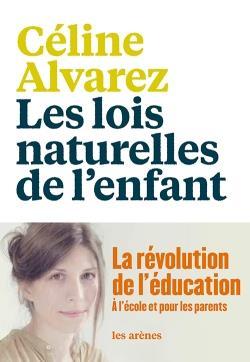 Les lois naturelles de l'enfant ; la révolution de l'éducation