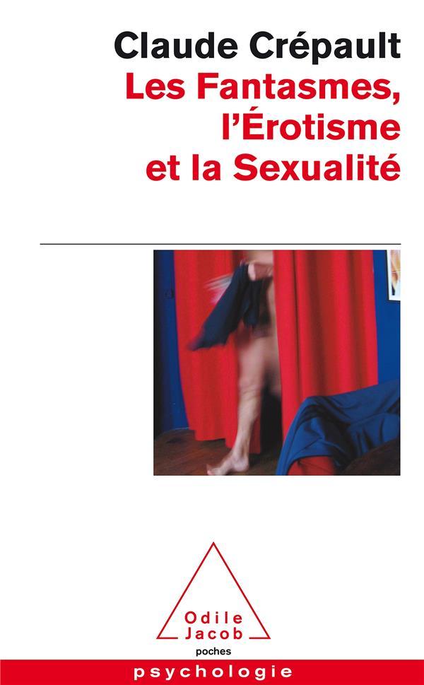Les Fantasmes, L'Erotisme Et La Sexualite