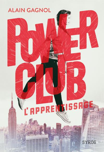 Power club T.1 ; l'apprentissage