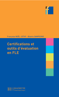 Collection F - Les Certifications Et Outils D'Evaluation En Fle
