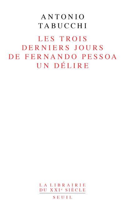 Trois Derniers Jours De Fernando Pessoa. Un Delire (Les)