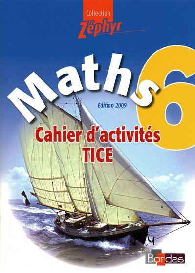 Maths ; 6eme ; Cahier D'Activites Tice (Edition 2009)