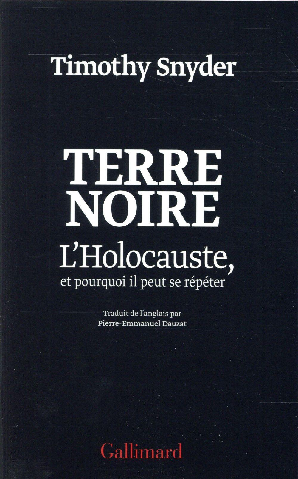 TERRE NOIRE : L'HOLOCAUSTE ET POURQUOI IL PEUT SE REPETER